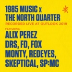 1985 x The North Quarter – Live at Outlook 2019